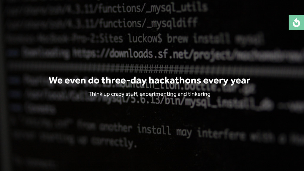 We even do three-day hackathons every year Thin...