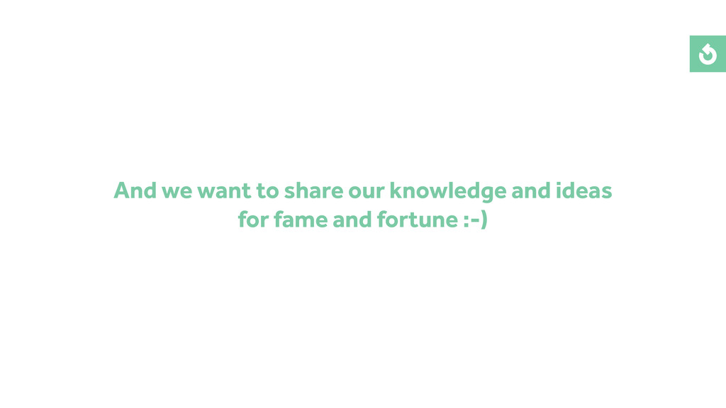 And we want to share our knowledge and ideas fo...