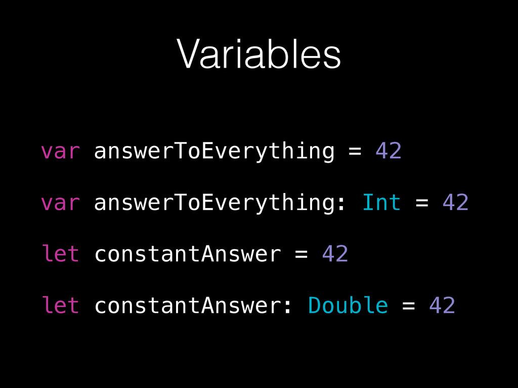 Variables var answerToEverything = 42 var answ...