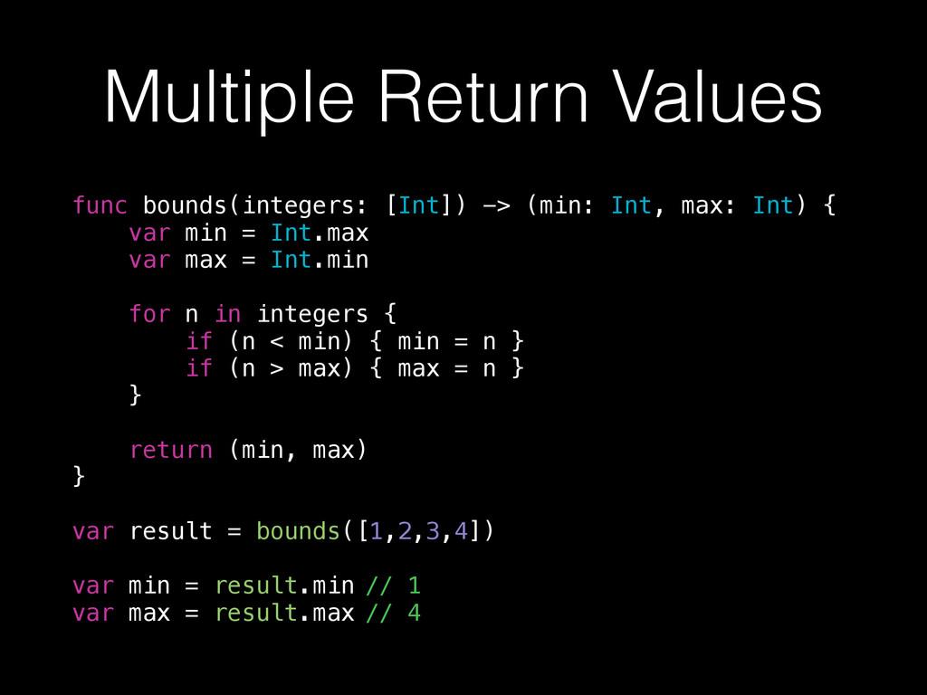 Multiple Return Values func bounds(integers: [I...