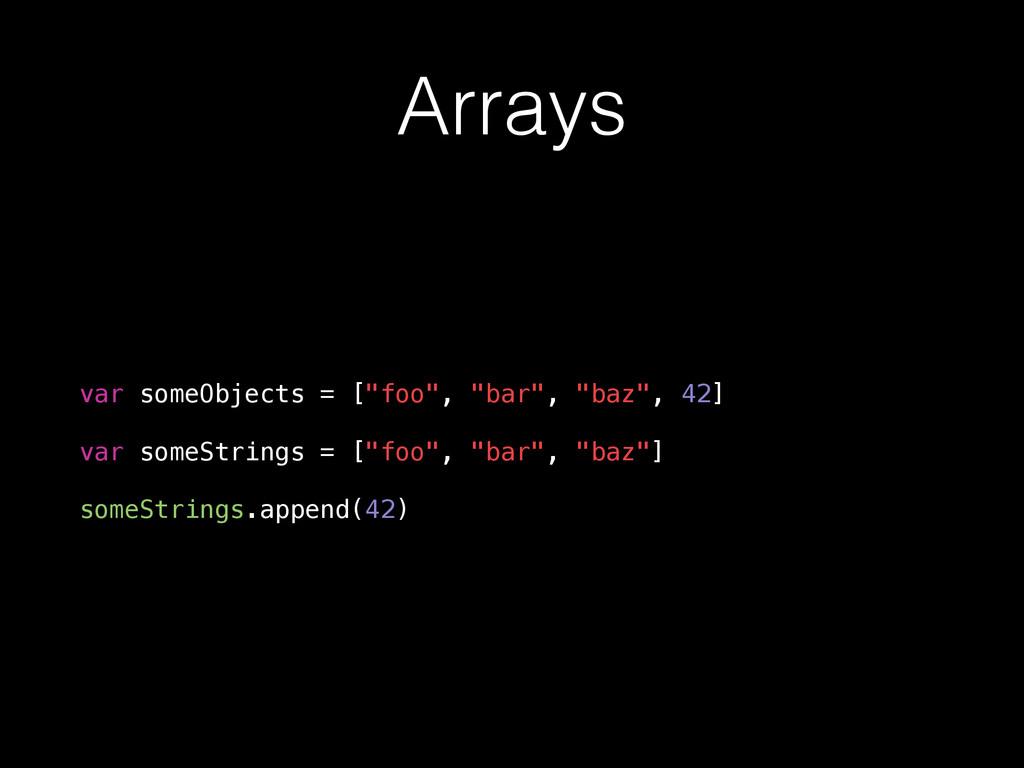 """Arrays var someObjects = [""""foo"""", """"bar"""", """"baz"""", ..."""