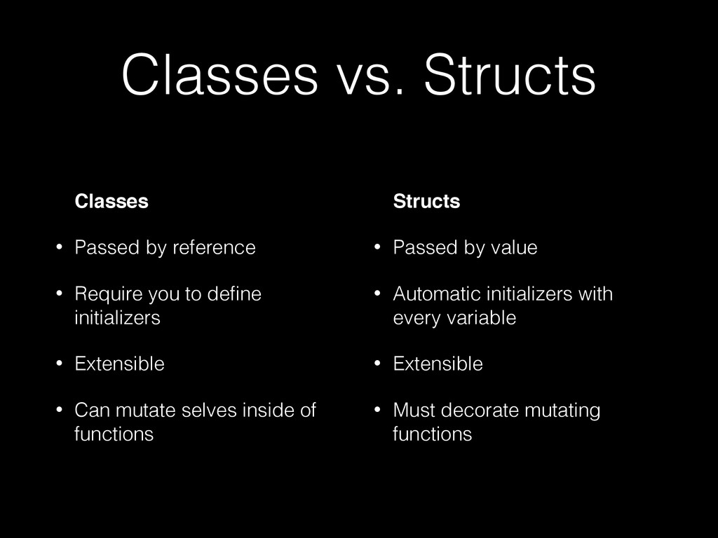 Classes vs. Structs Classes • Passed by referen...