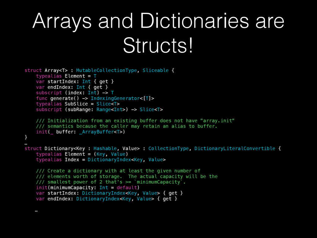 Arrays and Dictionaries are Structs! struct Arr...