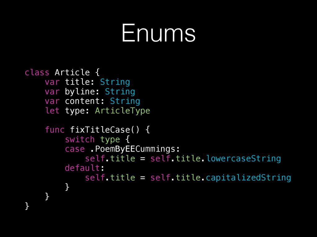 Enums class Article { var title: String var byl...
