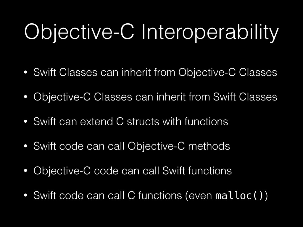 Objective-C Interoperability • Swift Classes ca...