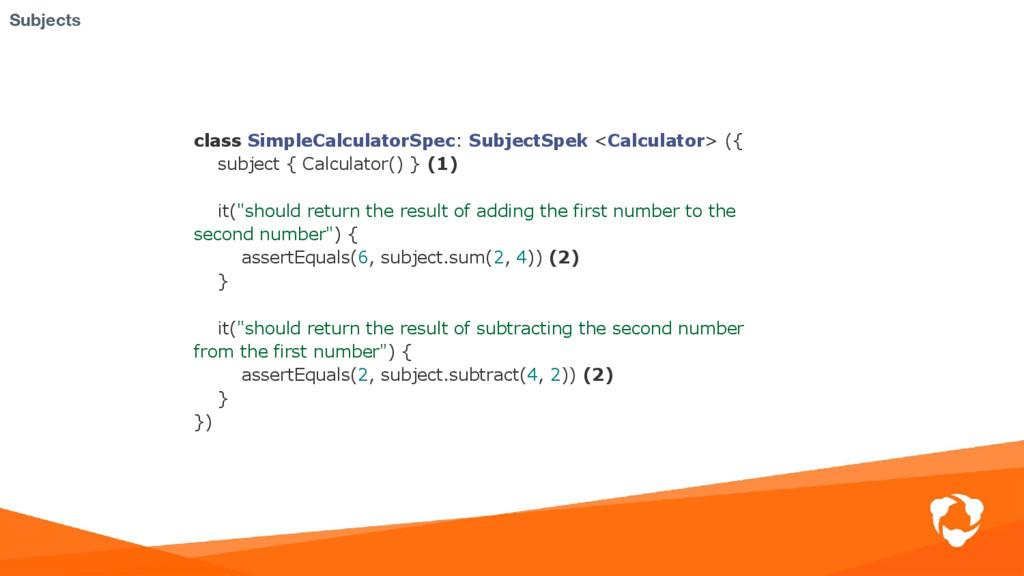 class SimpleCalculatorSpec: SubjectSpek <Calcul...