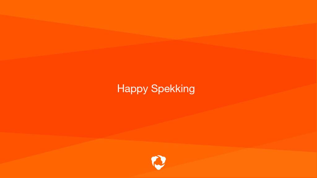 Happy Spekking