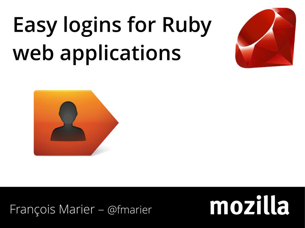 François Marier – @fmarier Easy logins for Ruby...