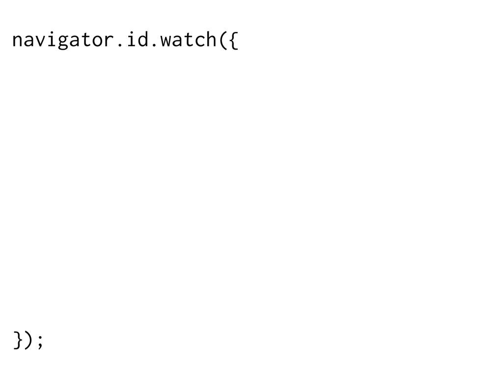 "navigator.id.watch({ loggedInEmail: ""francois@m..."