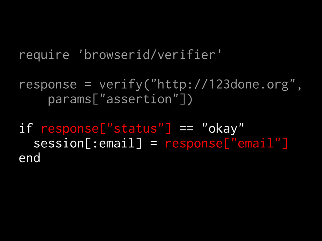 require 'browserid/verifier' response = verify(...