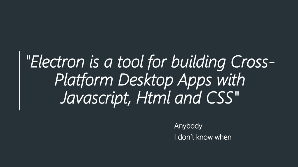 """Electron is a tool for building Cross- Platfor..."