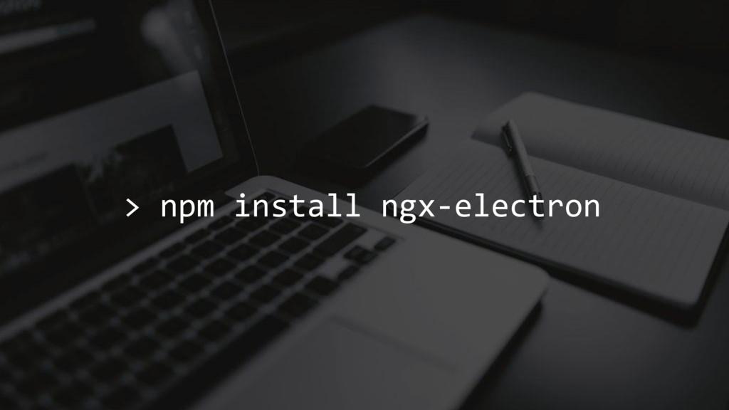 > npm install ngx-electron