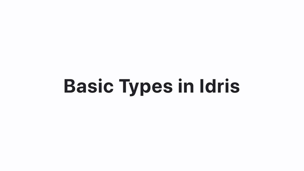 Basic Types in Idris