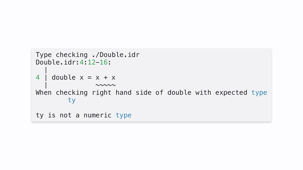 Type checking ./Double.idr Double.idr:4:12-16: ...
