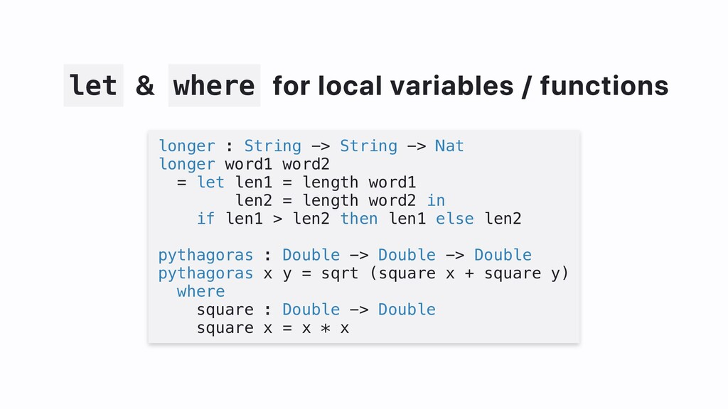 let & where for local variables / functions lon...