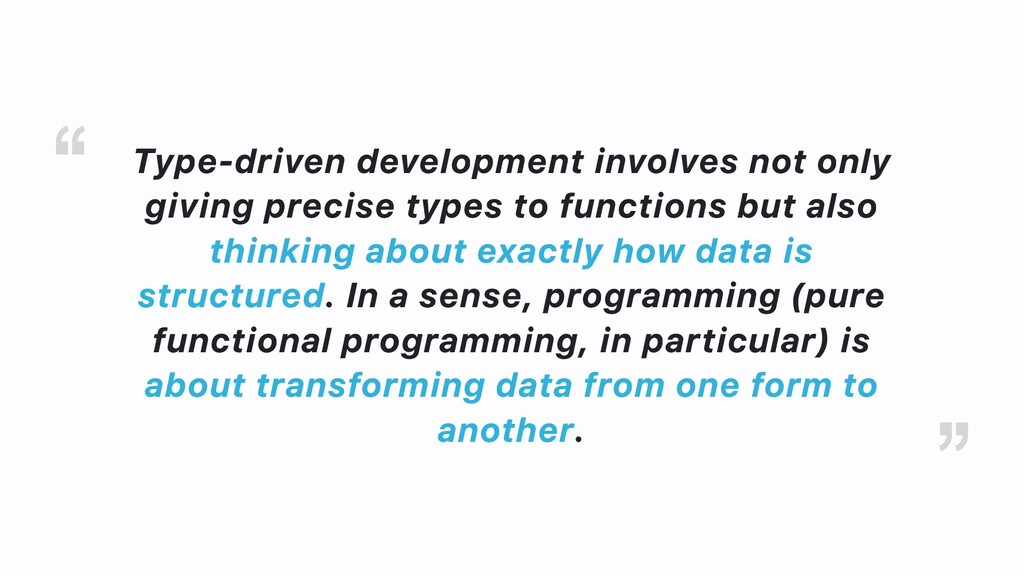 Type-driven development involves not only givin...