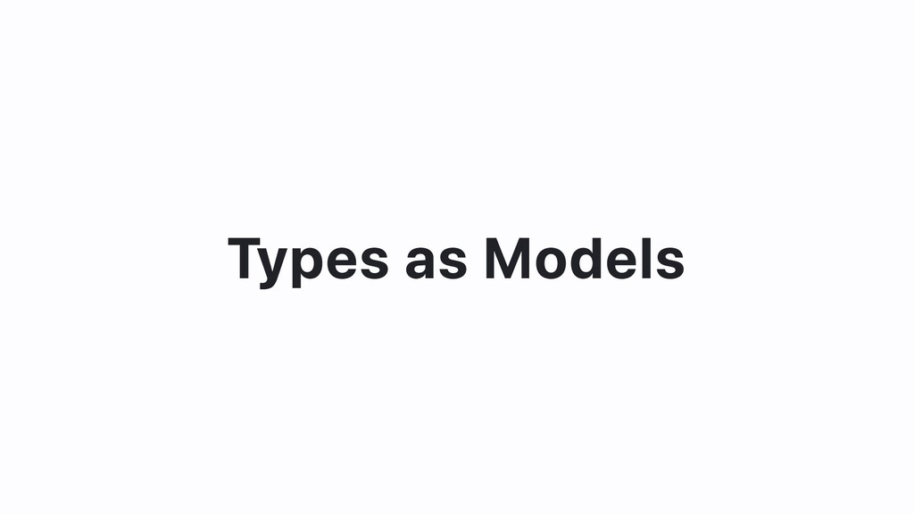 Types as Models