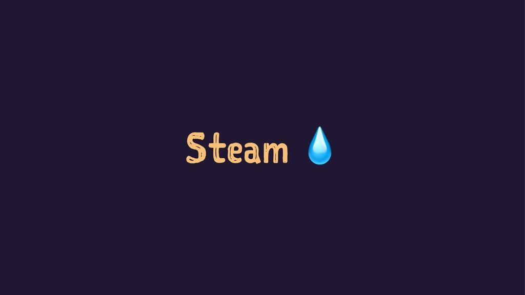 Steam !