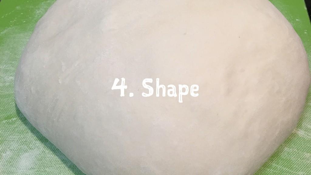 4. Shape