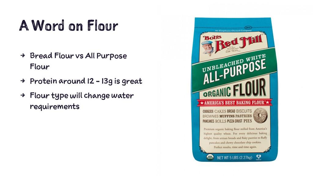 A Word on Flour 4 Bread Flour vs All Purpose Fl...