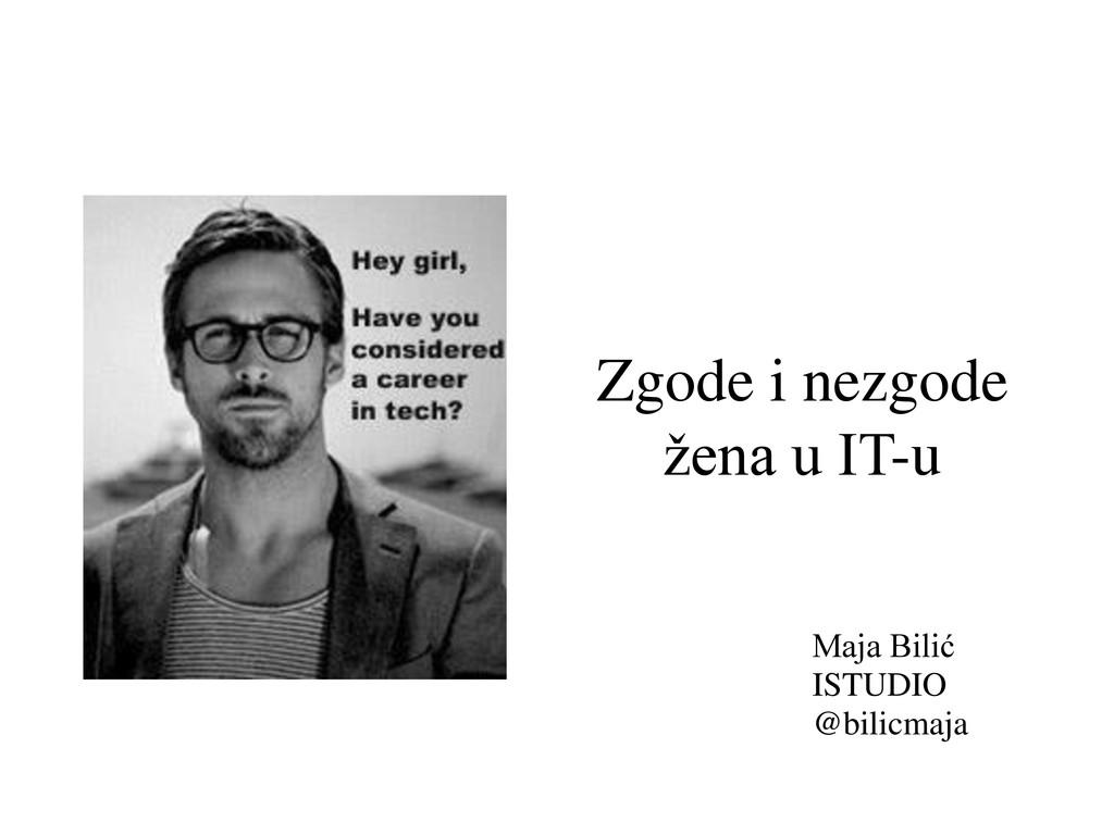 Zgode i nezgode žena u IT-u Maja Bilić ISTUDIO ...