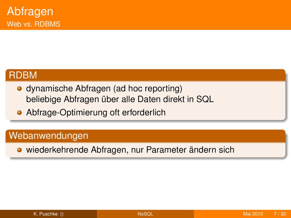 Abfragen Web vs. RDBMS RDBM dynamische Abfragen...