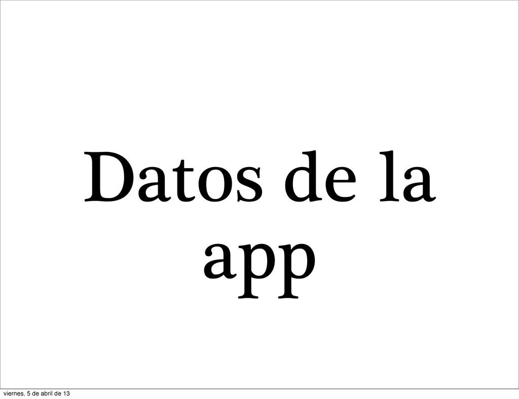 Datos de la app viernes, 5 de abril de 13