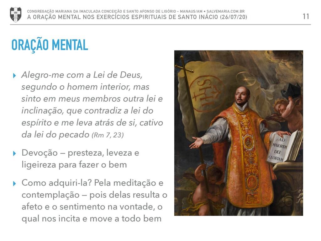 ORAÇÃO MENTAL ▸ Alegro-me com a Lei de Deus, se...