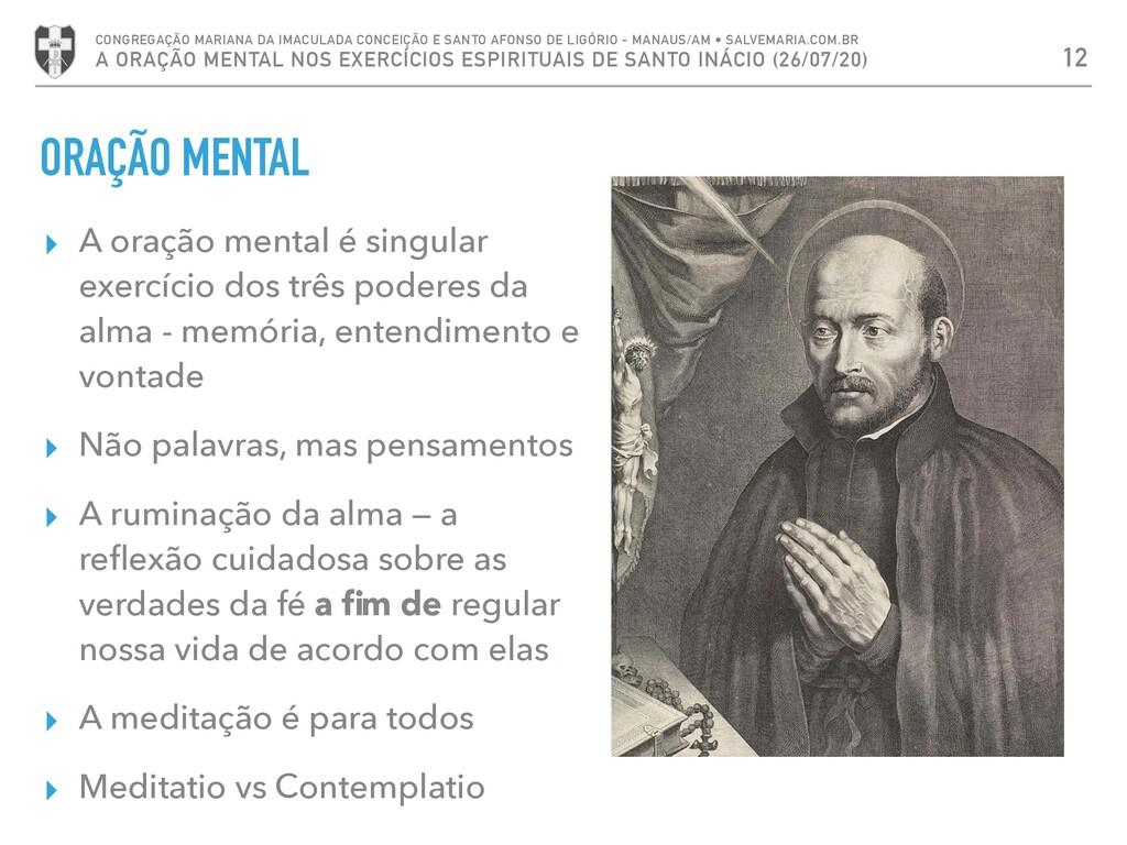 ORAÇÃO MENTAL ▸ A oração mental é singular exer...