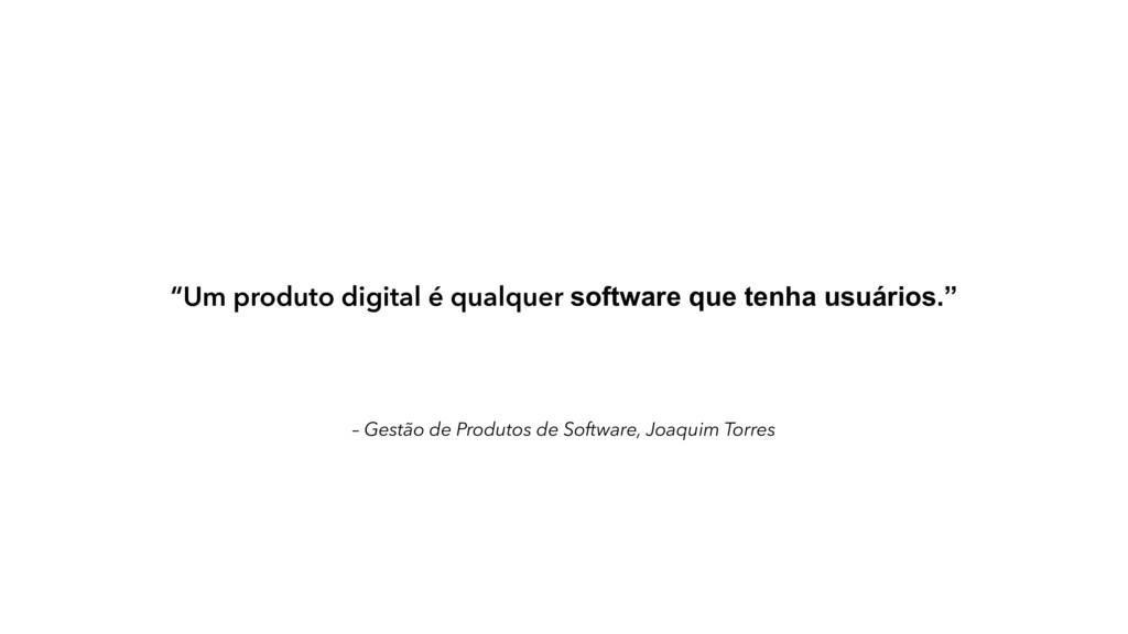 – Gestão de Produtos de Software, Joaquim Torre...