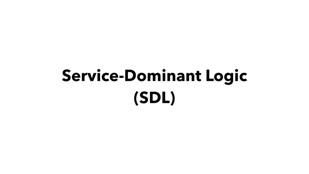 Service-Dominant Logic (SDL)