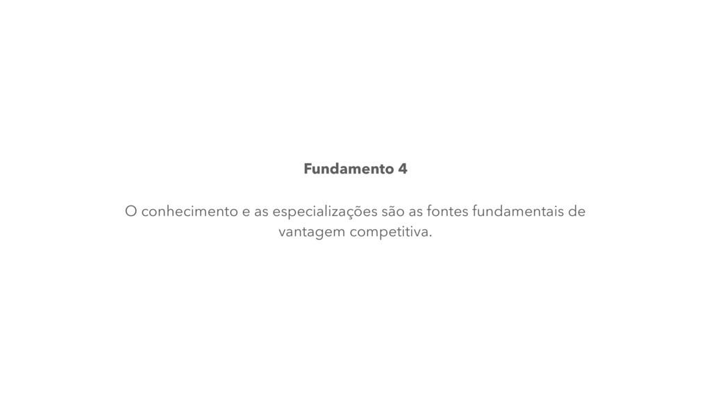 Fundamento 4 O conhecimento e as especializaçõe...