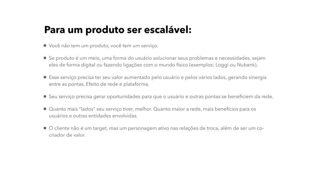 Para um produto ser escalável: • Você não tem u...