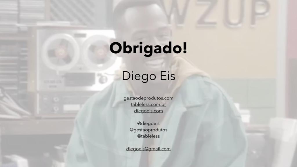 Obrigado! Diego Eis gestaodeprodutos.com tablel...