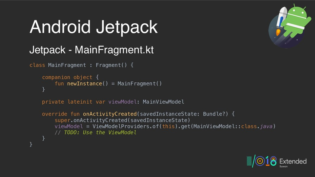 Android Jetpack Jetpack - MainFragment.kt class...