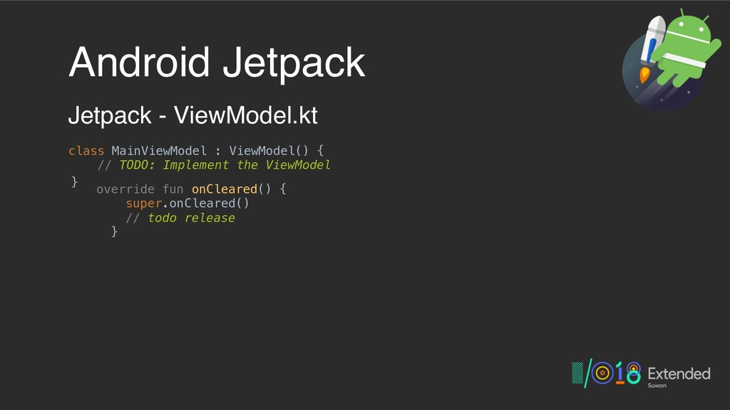 Android Jetpack Jetpack - ViewModel.kt class Ma...