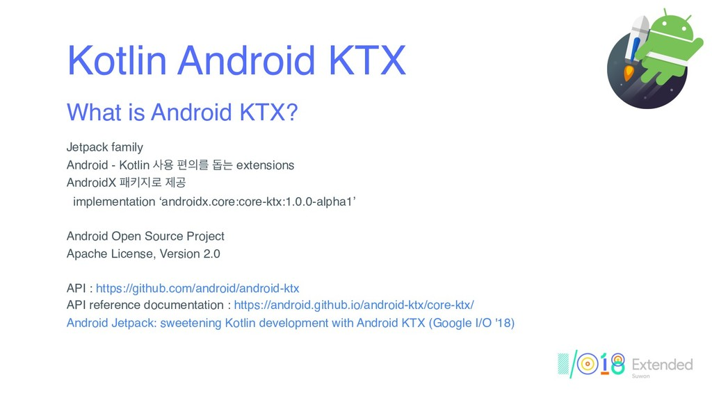 Kotlin Android KTX What is Android KTX? Jetpack...