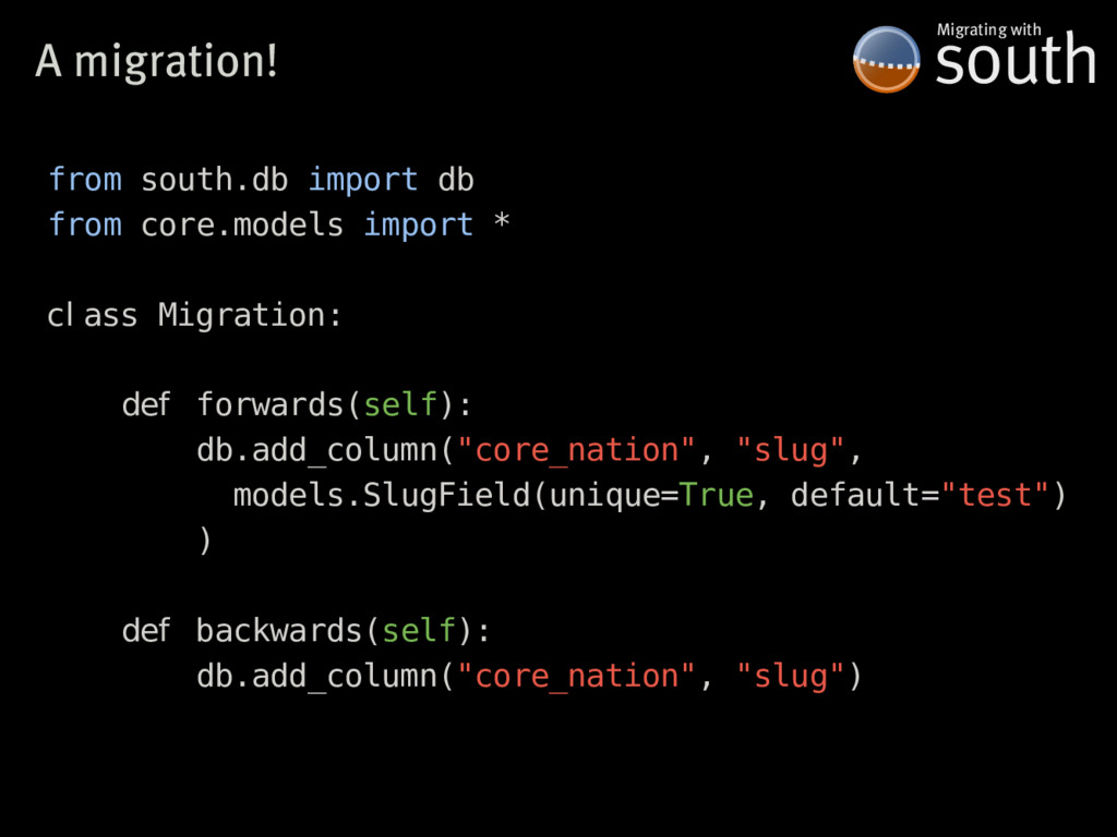 A�migration! south Migrating�with from south.db...