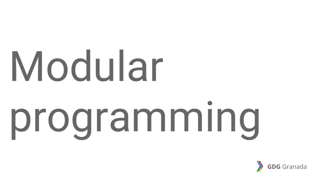 Modular programming GDG Granada
