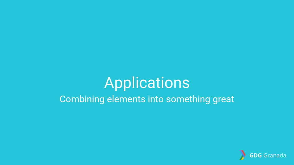 Applications Combining elements into something ...