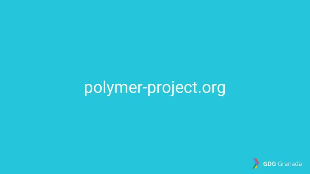 polymer-project.org GDG Granada