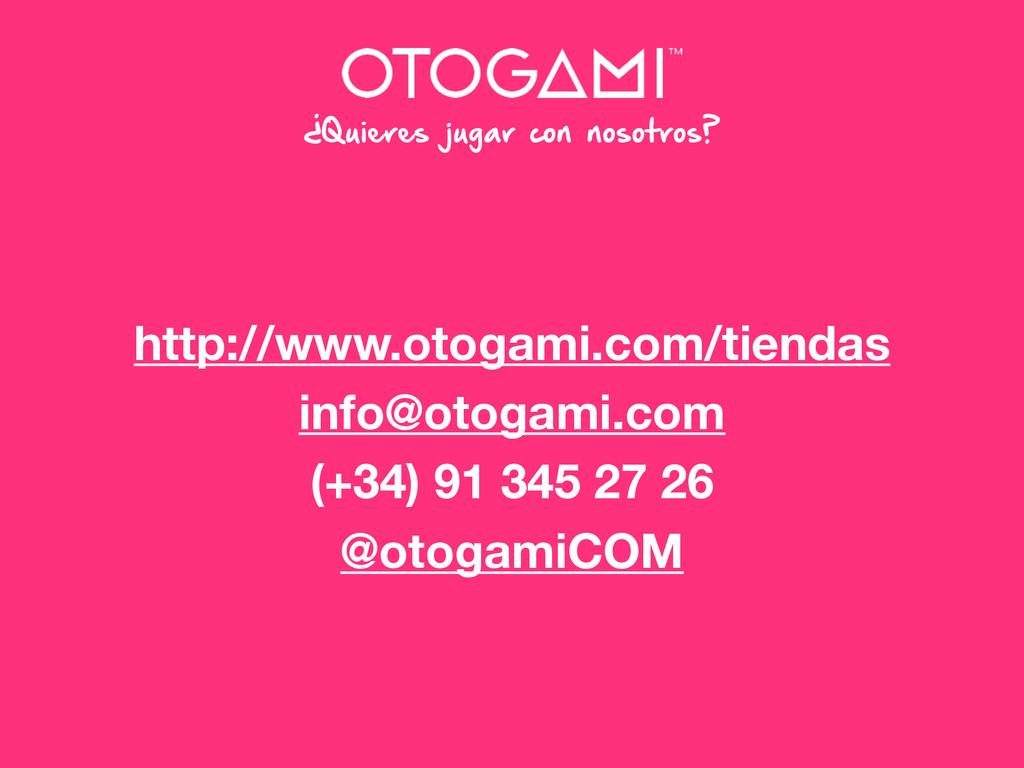 ¿Quieres jugar con nosotros? http://www.otogami...