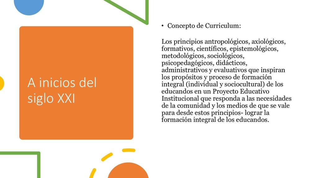A inicios del siglo XXI • Concepto de Curriculu...