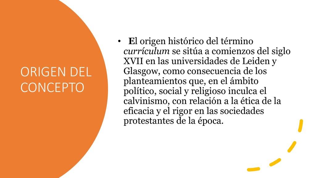 ORIGEN DEL CONCEPTO • El origen histórico del t...