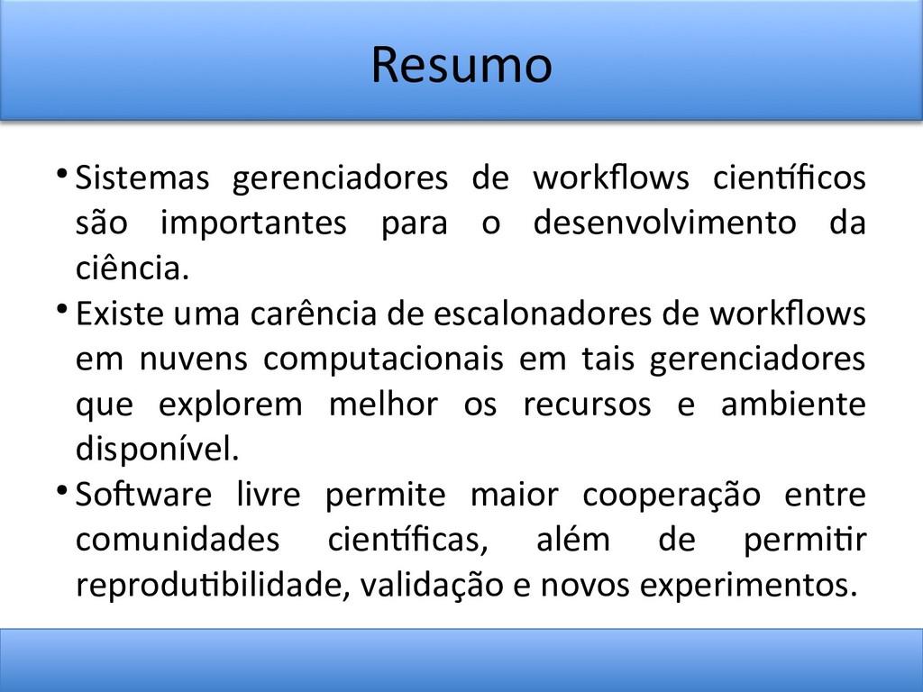 Resumo ● Sistemas gerenciadores de workfows cie...