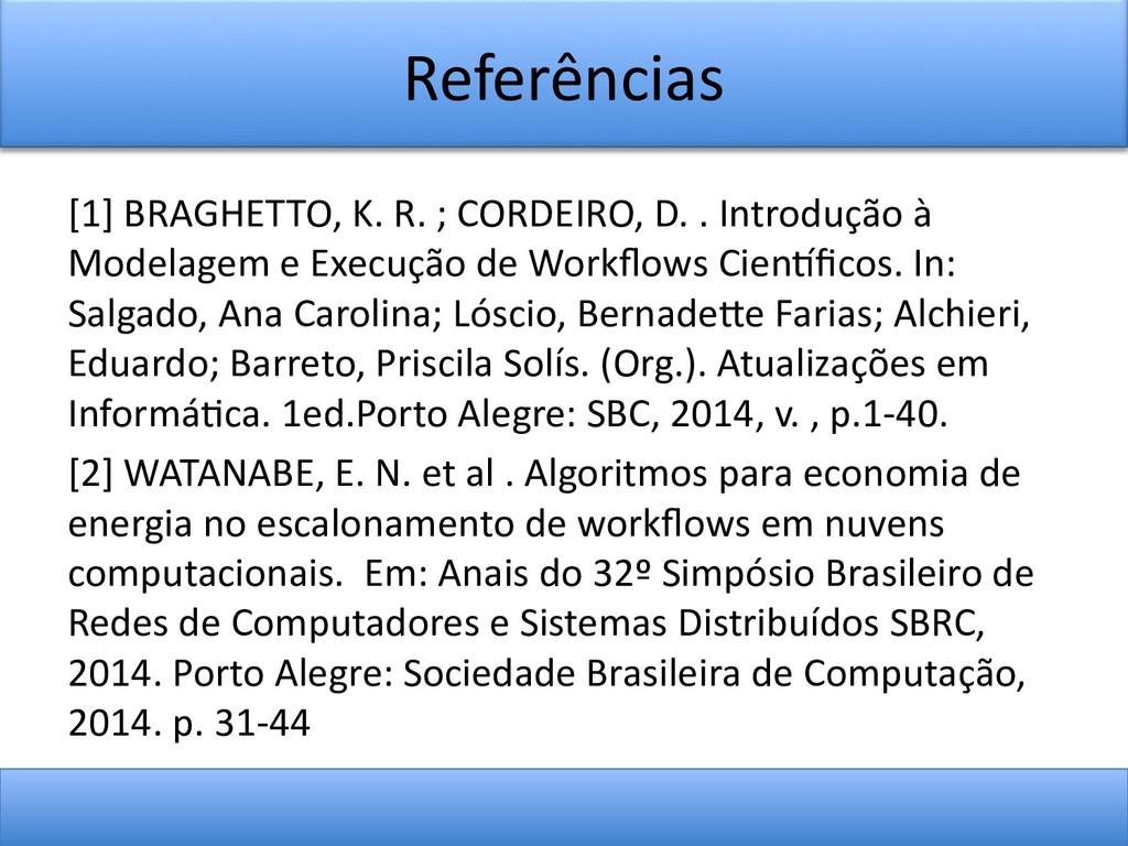 Referências [1] BRAGHETTOs K. R. ; CORDEIROs D....