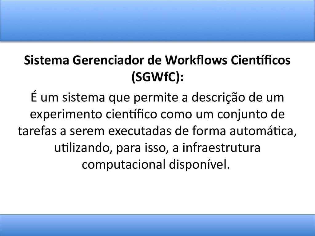 Sistema Gerenciador de Workfots Científcos (SGW...