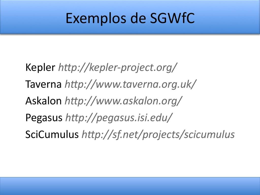 Exemplos de SGWfC Kepler htp://kepler-project.o...