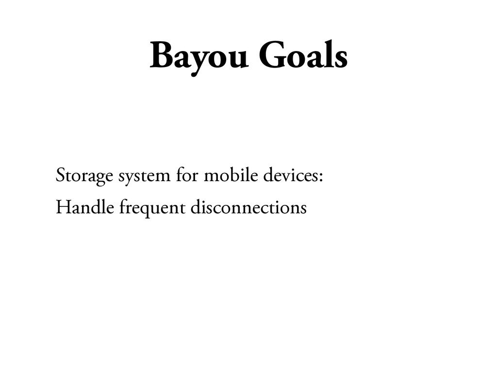 Bayou Goals Storage system for mobile devices: ...