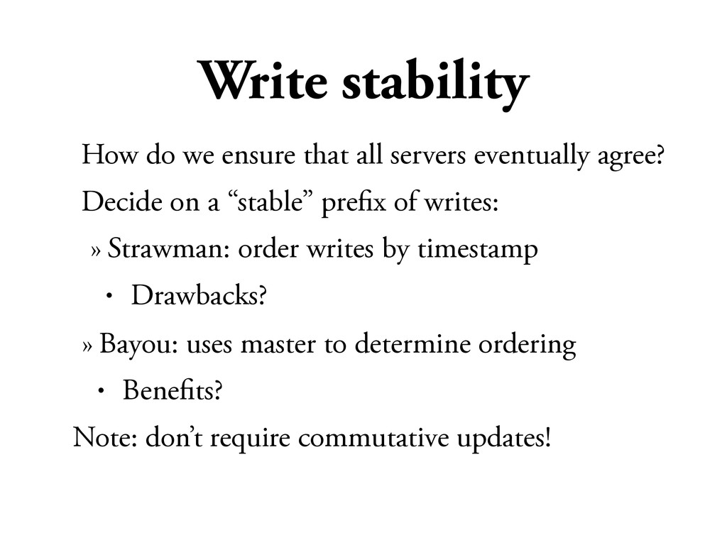 Write stability How do we ensure that all serve...